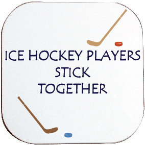 ICE HOCKEY PLAYERS STICK TOGETHER COASTER