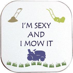 I'M SEXY AND I MOW IT COASTER