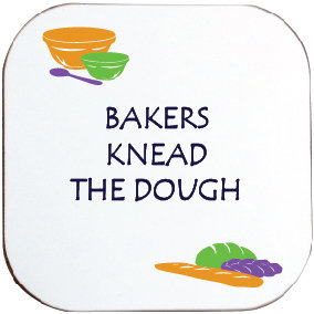BAKERS KNEAD THE DOUGH COASTER