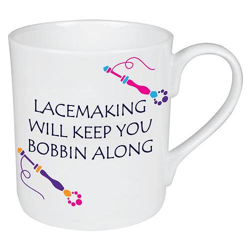LACEMAKING WILL KEEP YOU BOBBIN ALONG MUG