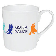 GOTTA DANCE MUG
