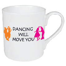 DANCING WILL MOVE YOU MUG