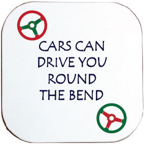 CARS CAN DRIVE YOU ROUND THE BEND COASTER
