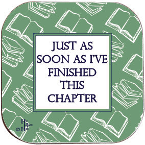 BOOK COASTER - JUST AS SOON AS I FINISH THIS CHAPTER
