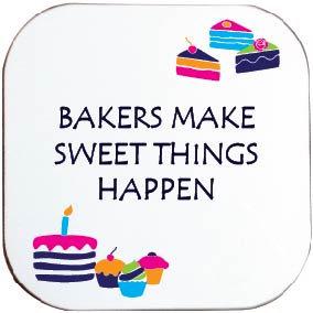 BAKERS MAKE SWEET THINGS HAPPEN COASTER