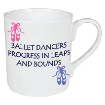 BALLET DANCERS PROGRESS IN LEAPS AND BOUNDS MUG