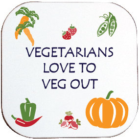 VEGETARIANS LOVE TO  VEG OUT COASTER