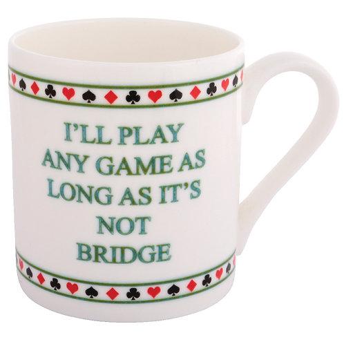BRIDGE MUG - NOT BRIDGE