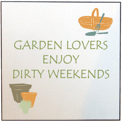 GARDENING DIRTY WEEKEND PICTURE PANEL