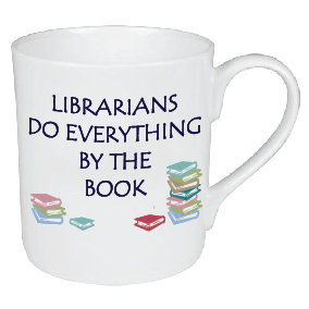 LIBRARIANS DO EVERYTHING BY THE BOOK MUG