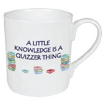 A LITTLE KNOWLEDGE IS A QUIZZER THING MUG