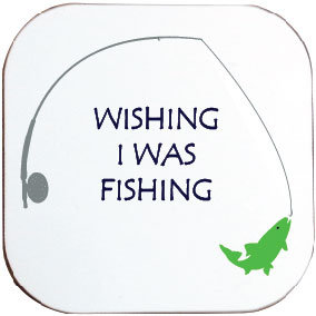 WISHING I WAS FISHING COASTER