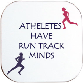 ATHELETES HAVE RUN TRACK MINDS COASTER
