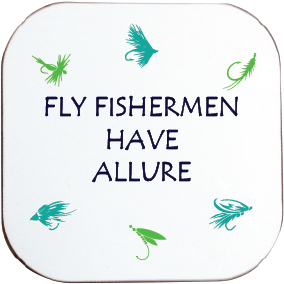 FLY FISHERMEN HAVE ALLURE COASTER