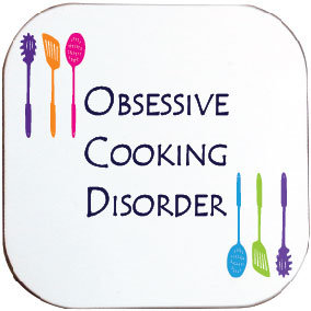 OBSESSIVE COOKING DISORDER COASTER