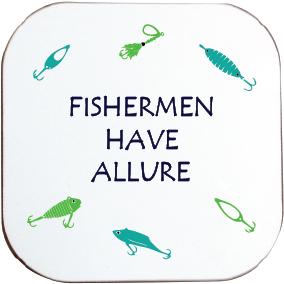 FISHERMEN HAVE ALLURE COASTER