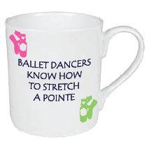 BALLET DANCERS KNOW HOW TO STRETCH A POINTE MUGOINTE MUG