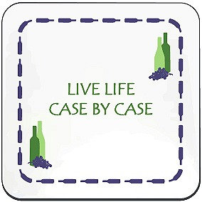 WINE COASTER - LIVE LIFE CASE BY CASE