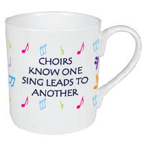 CHOIRS KNOW ONE SING LEADS TO ANOTHER MUGMUG