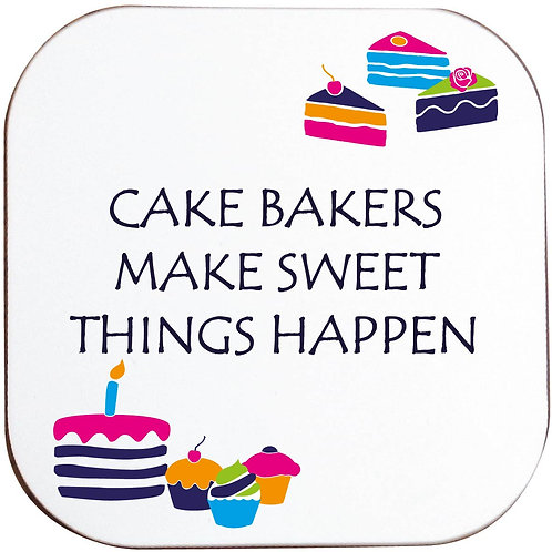 CAKE BAKERS MAKE SWEET THINGS HAPPEN COASTER