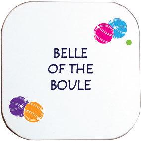 BOULES / PETANQUE - BELLE OF THE BOULE COASTER