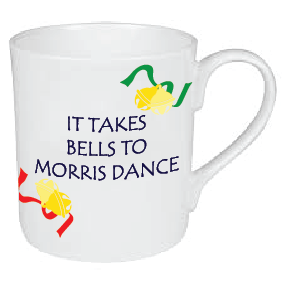 IT TAKES BELLS TO MORRIS DANCE MUG