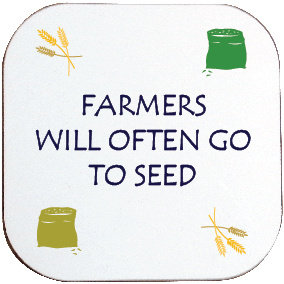 FARMERS OFTEN GO TO SEED COASTER