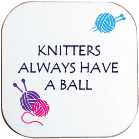 KNITTERS HAVE A BALL COASTER