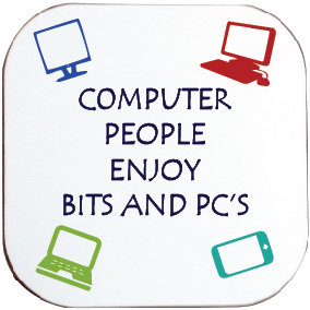 COMPUTER PEOPLE ENJOY BITS AND PCs COASTER