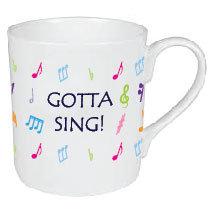GOTTA SING MUG