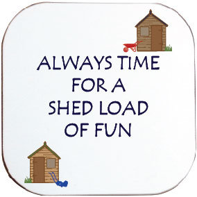 GARDENING SHED LOAD OF FUN COASTER