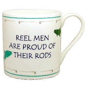 REEL MEN ARE PROUD OF THEIR RODS FISHING MUG