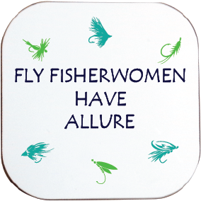 FLY FISHERWOMEN HAVE ALLURE COASTER