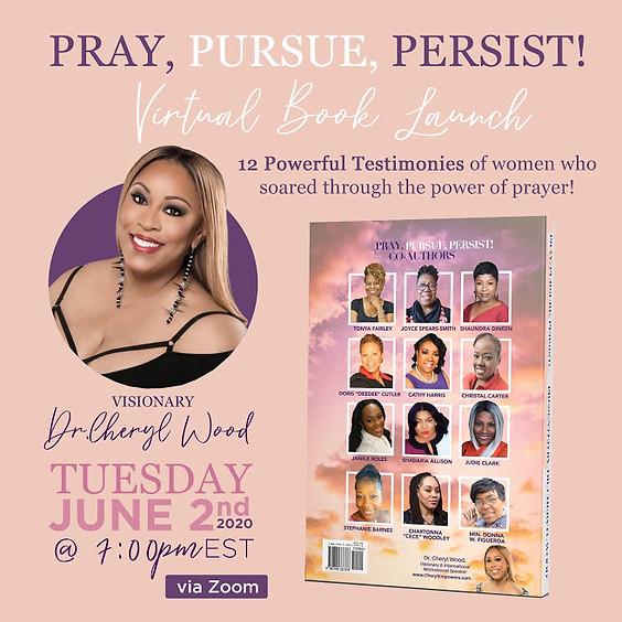 Pray, Pursue, Persist! Virtual Book Launch