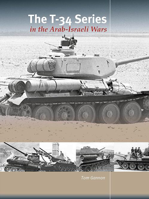 The T-34 Series in the Arab-Israeli Wars