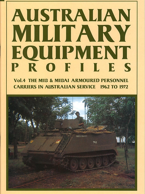 AMEP Volume 4 - The M113 and M113A1 APC in Australian Service 1962 to 1972