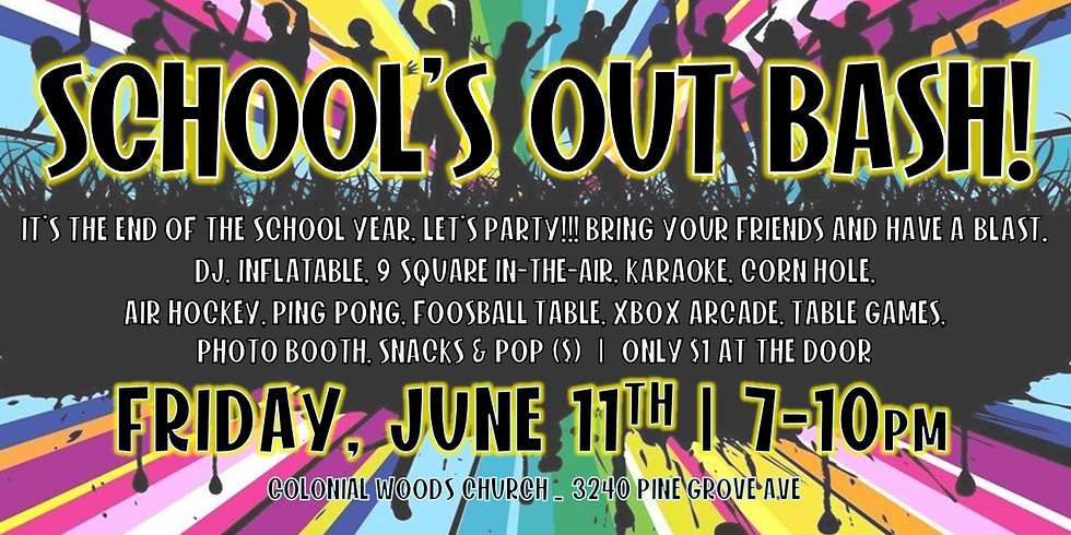 SCHOOL'S OUT BASH!