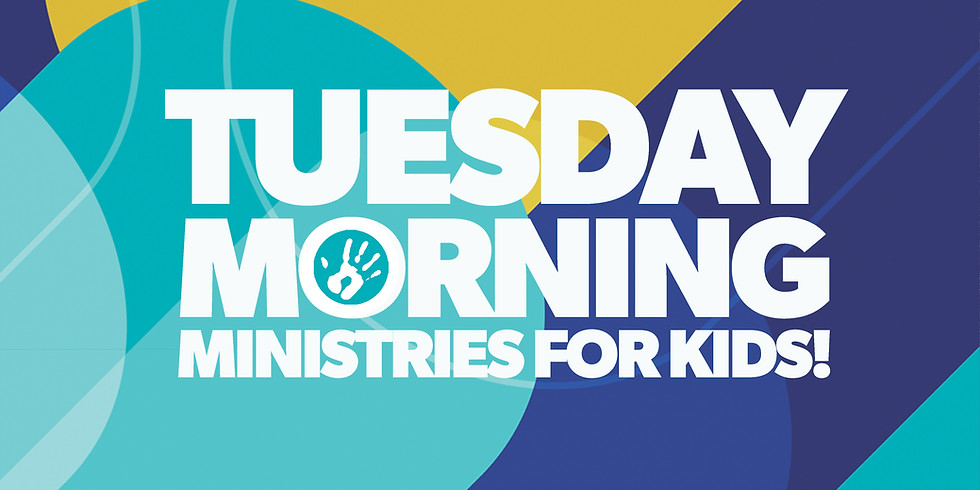 Tuesday Morning Ministries for Kids