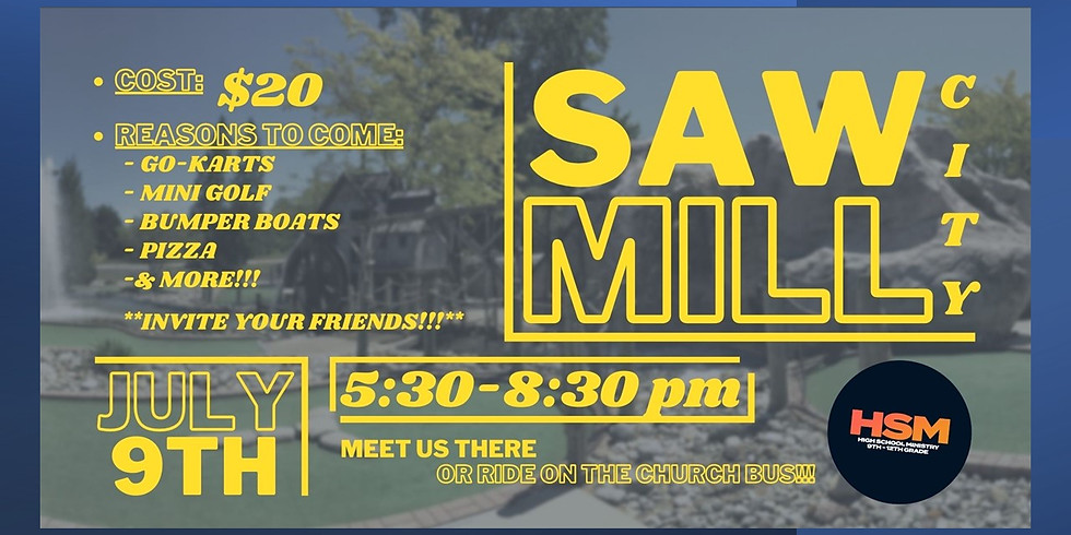 HSM (9th-12th GR)  Sawmill City!