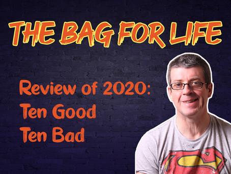 Review of 2020: Ten Good, Ten Bad