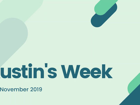 Austin's Week - Video Diary for 10th November 2019