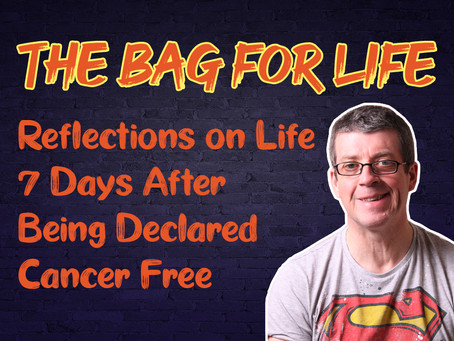 Reflections on Life 7 Days After Being Declared Cancer Free