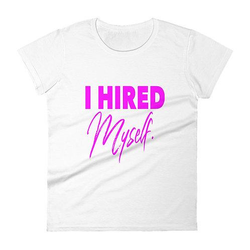 I Hired Myself (Pink)