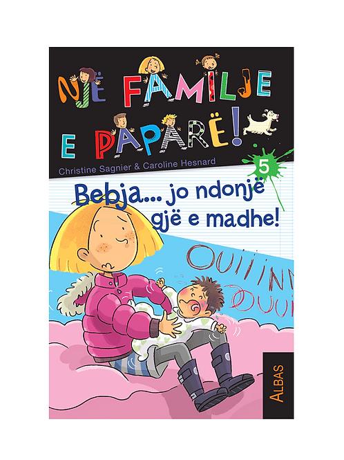 Bebja… jo ndonjë gjë e madhe - Christine Sagnier & Caroline Hesnard