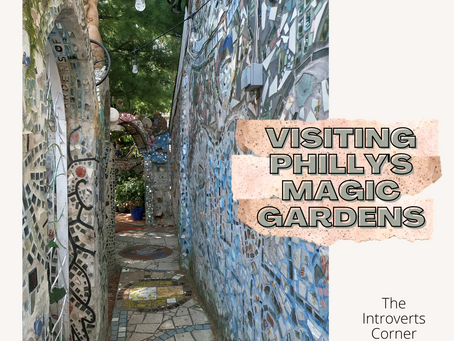 Visiting Philly's Magic Gardens