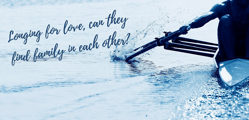 Longing for love, can they find family in each other, is written in script over blue water. A lone rower cuts through the placid water with his oars.