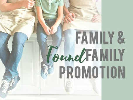 Family and Found Family Promotion