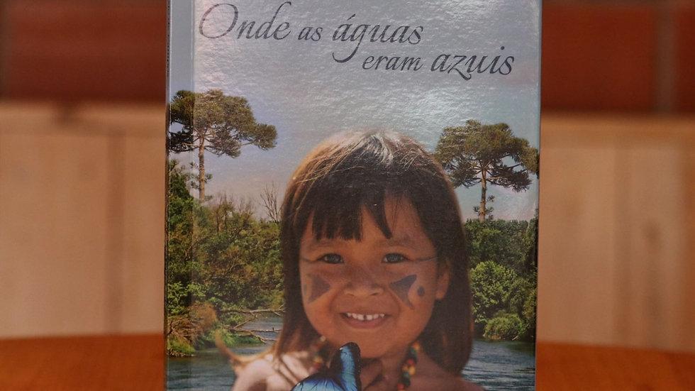 ONDE AS ÁGUAS ERAM AZUIS