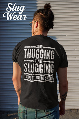 Stop Thugging Start Slugging Tee   Slug Wear