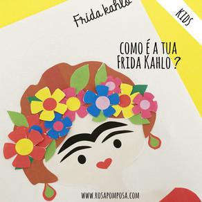 Como é a tua Frida Khalo?